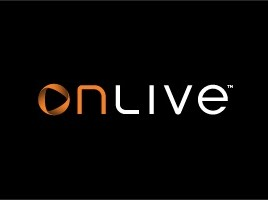 OnLive is a Streaming game service (think Netflix)
